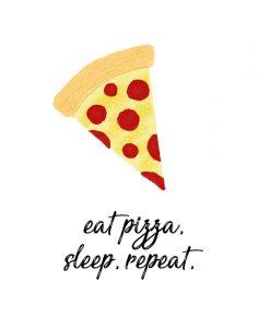 Eat Pizza, Sleep, Repeat