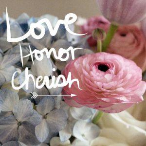 Love Honor cherish
