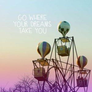Where Dreams Take You