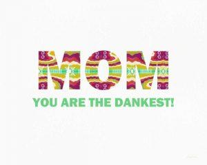 Dank Mom