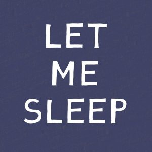Let Me Sleep