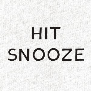 Hit Snooze