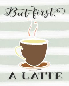 But First a Latte