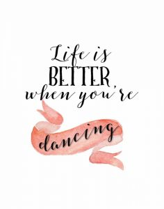 Life is Better When Youre Dancing