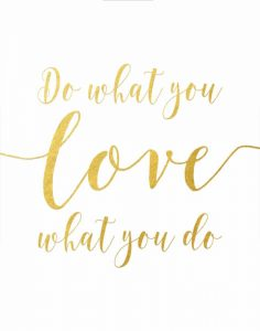 Do What You Love – Gold