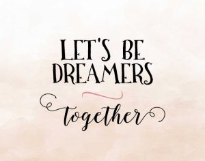 Lets Be Dreamers