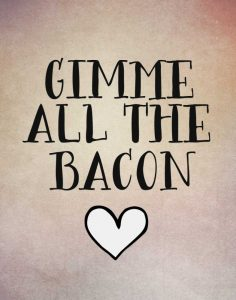 Gimme All the Bacon