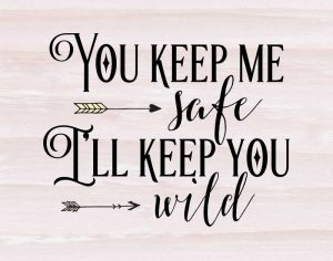 Safe and Wild Quote