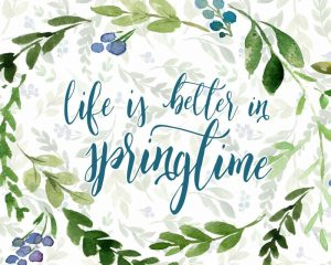 Life is Better in Springtime