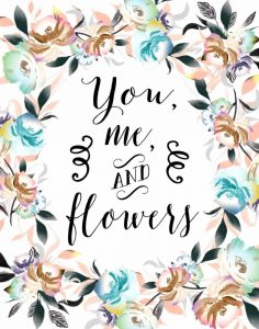 You Me and Flowers