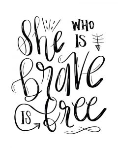 She Who is Brave – Hand Lettered