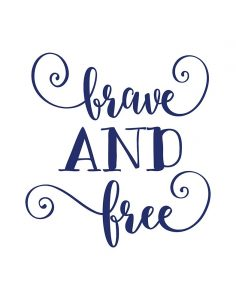 Brave and Free