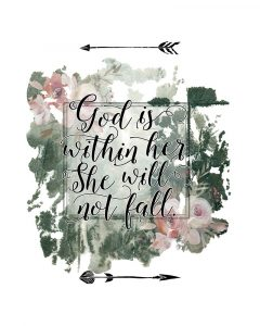 God is Within Her Floral