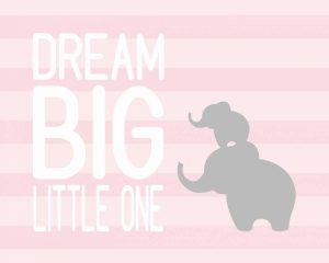 Dream Big Little One – Pink