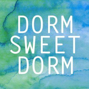 Dorm Sweet Dorm