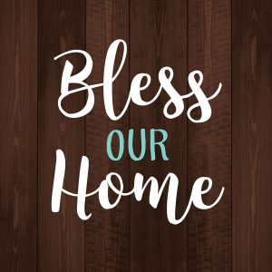 Bless Our Home