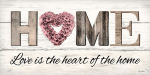 Love is the Heart of the Home