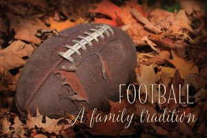 Football – A Family Tradition