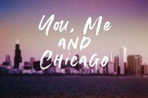 You, Me, Chicago