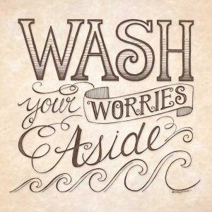 Wash Your Worries Aside