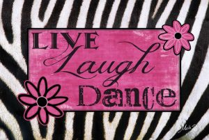 Live, Laugh, Dance