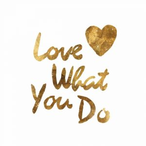 Love What you Do Heart