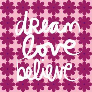 Dream Love Believe – Bold