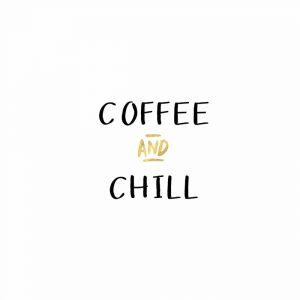 Coffee and Chill