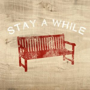 Stay a While Bench