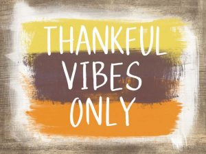 Thankful Vibes Only