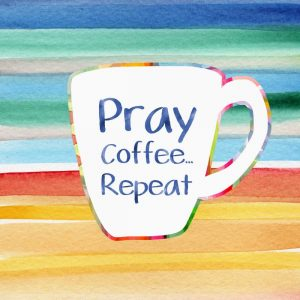 Pray, Coffee, Repeat