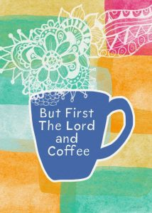 But First the Lord and Coffee