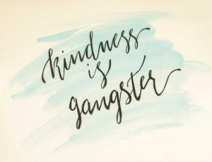 Kindness is Gangster