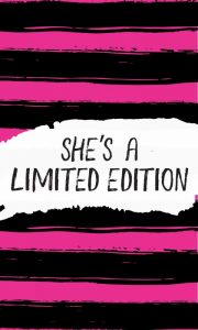 Shes a Limited Edition