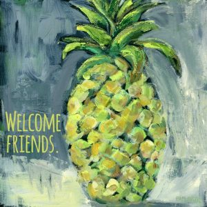 Welcome Pineapple Welcome Friends