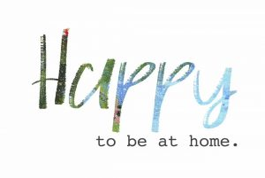Happy to Be at Home