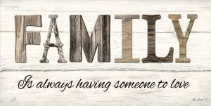 Family is Always Having Someone to Love